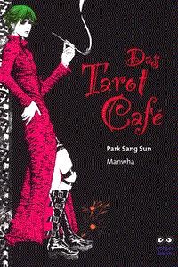 Das Tarot Cafe, Band 1, Eine Katze die W�nsche erf�llt/Unverg�ngliche . .