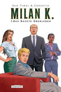 MILAN K., Band 1, Das nackte Überleben