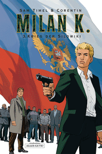 MILAN K., Band 3, Krieg der Silowiki