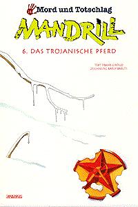 Mord und Totschlag, Band 14, Mandrill 6 - Das Trojanische Pferd