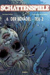 Schattenspiele, Band 6, Der Schädel (2)