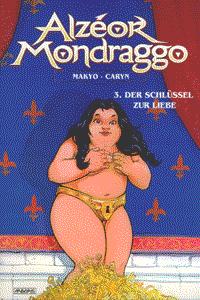 Alzeor Mondraggo, Band 3, Der Schl�ssel zur Liebe