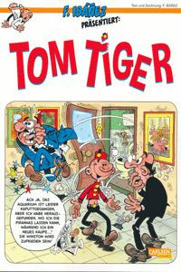 Ibanez präsentiert | TOM TIGER (1) [comics], Band 1, Carlsen Comics