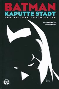 BATMAN: KAPUTTE STADT. KAPUTTER DETEKTIV., Einzelband, Kurzgeschichten