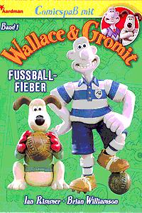 Wallace & Gromit, Band 1, Fussballfieber
