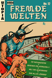 Fremde Welten (Strange Worlds, Space Detective), Band 12, Das Radium-Monster