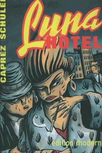 Luna Hotel, Einzelband, Edition Moderne