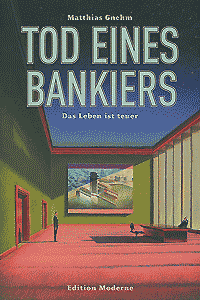 Tod eines Bankiers, Band 1, Edition Moderne