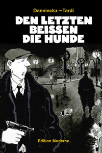 Den LETZTEN beißen die Hunde (Comic), Einzelband, Edition Moderne