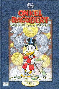 Onkel Dagobert - Sein Leben, seine Milliarden, Einzelband, Ehapa Comic Collection