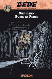 Dede - Eriks Detektiv Deschamps, Band 4, Und dann Ruhe in Paris