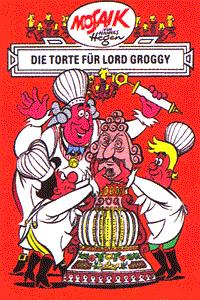Mosaik - Erfinder-Serie, Band 5, Die Torte f�r Lord Groggy
