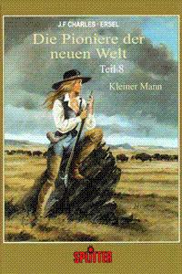 Die Pioniere der Neuen Welt, Band 8, Kult Editionen