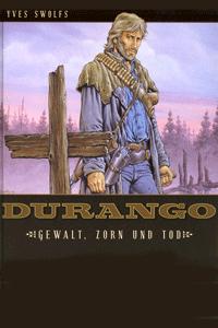 Durango (HC), Band 2, Gewalt, Zorn und Tod