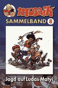 Mosaik - Sammelband, Band 8, Jagd auf Ludas Matyi