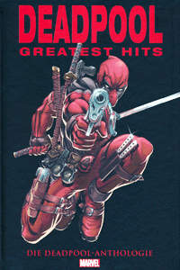 DEADPOOLS GREATEST HITS, Einzelband, Marvel/Panini Comics