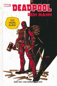 DEADPOOL: DEIN MANN lim. Hardcover, Einzelband, Marvel/Panini Comics