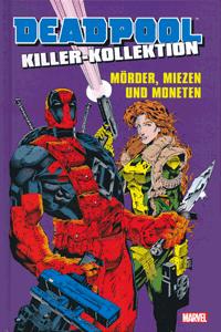 DEADPOOL: KILLER-KOLLEKTION lim. HARDCOVER, Band 1, M�rder, Miezen und Moneten