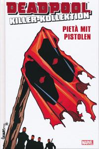DEADPOOL: KILLER-KOLLEKTION lim. HARDCOVER, Band 13, Piet� mit Pistolen