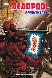 DEADPOOL: AFFENTHEATER lim. Hardcover, Einzelband, Marvel/Panini Comics