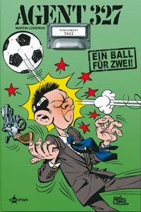 AGENT 327, Band 2, Ein Ball f�r Zwei