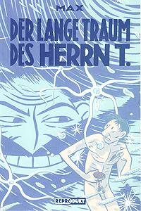 Der lange Traum des Herrn T., Einzelband, Reprodukt Comics
