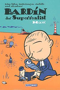BARDIN DER SUPERREALIST, Einzelband, Reprodukt Comics