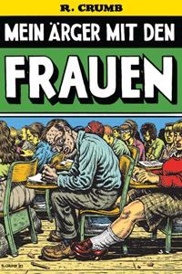 Robert Crumb 2 - MEIN �RGER MIT DEN FRAUEN, Einzelband, Reprodukt Comics