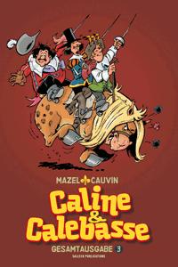 Caline & Calebasse Gesamtausgabe, Band 3, Salleck Publications   Eckart Schott Verlag