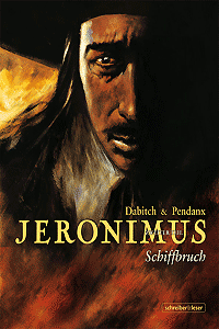 Jeronimus, Band 2, Schiffbruch