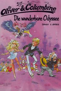 Oliver & Columbine, Band 1, Die wunderbare Odyssee