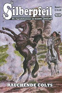 Silberpfeil - Die Jugendabenteuer als KLEINE ANTILOPE, Band 3, Wick Comics