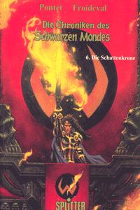 Die Chroniken des schwarzen Mondes (HC), Band 6, Die Schattenkrone