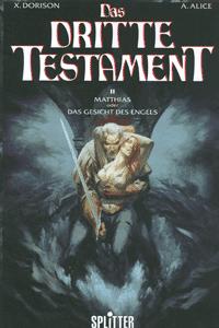 Das dritte Testament, Band 2, Matthias oder Das Gesicht des Engels