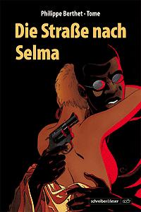 Die Straße nach Selma, Einzelband, Schreiber & Leser Noir