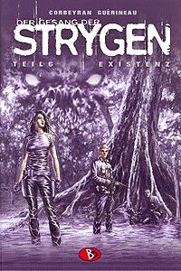 Der Gesang der Strygen, Band 6, Existenz