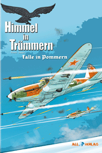 Himmel in Tr�mmern, Band 4, Falle in Pommern