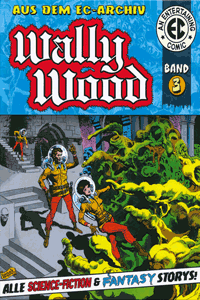 WALLY WOOD Gesamtausgabe | EC-Archiv, Band 3,