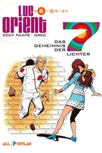 LUC ORIENT, Band 6, Das Geheimnis der 7 Lichter