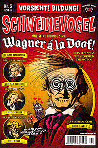 Schweinevogel, Band 3, Wagner à la doof