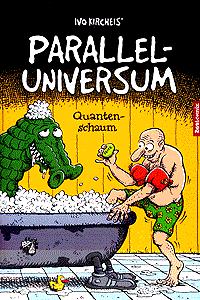 Parallel-Universum, Band 2, Quantenschaum