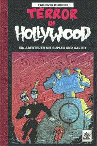 Atomium 58 21: Terror in Hollywood, Band 21, Ein Abenteuer mit Suplex und Caltex