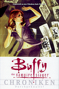 Buffy: The Vampire Slayer: Chroniken, Band 2, Durchgeknallt