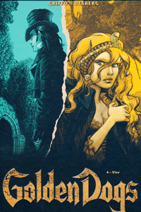 GOLDEN DOGS | Die Meisterdiebe von London, Band 4, Panini Comics (Vertigo/Wildstorm/Panini)