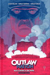 OUTLAW Nation lim. Hardcover, Band 3, Direkt in die Hölle