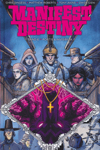 MANIFEST DESTINY, Band 6, Fortis & Invisibilia