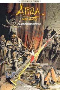 Attila mon amour, Band 3, Der Herr der Donau