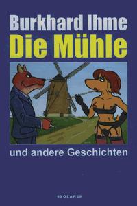 Die Mühle, Einzelband, Die Mühle und andere Geschichten