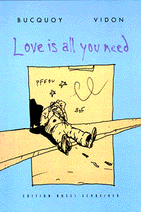Love is all you need, Einzelband, Edition Rossi Schreiber