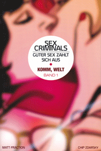 SEX CRIMINALS, Band 1, Komm, Welt